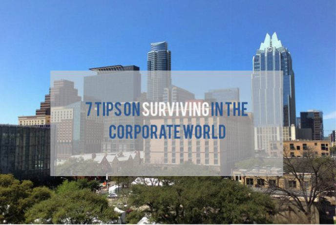 7 tips on surviving in the corporate world
