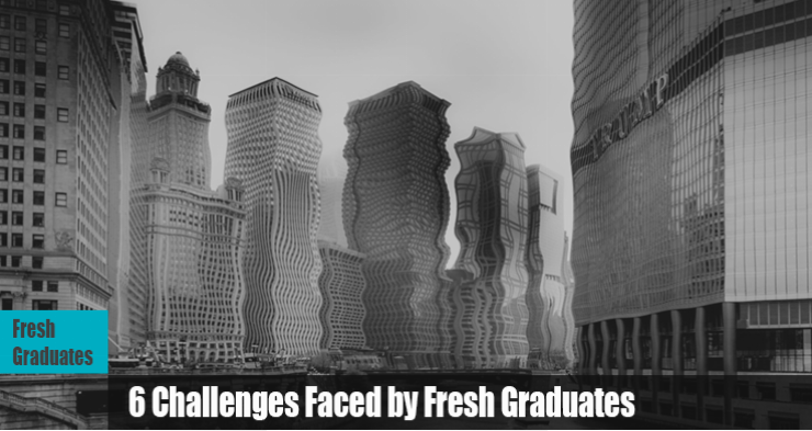 6 challenges faced by fresh graduates