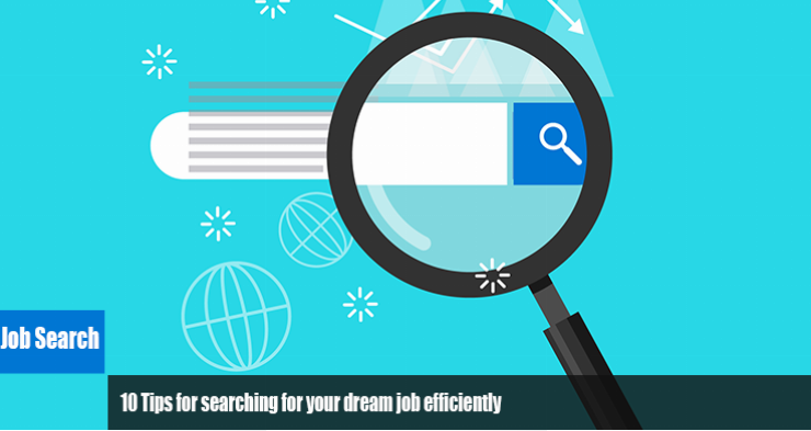 10 Tips for searching for your dream job efficiently