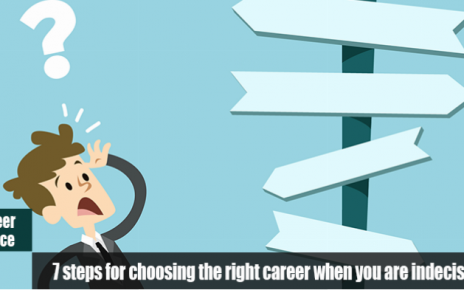 7 steps for choosing the right career when you are indecisive